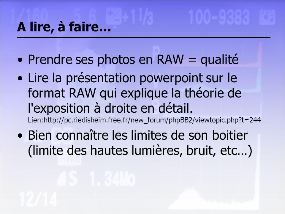 A lire, à faire… Prendre ses photos en RAW = qualité.