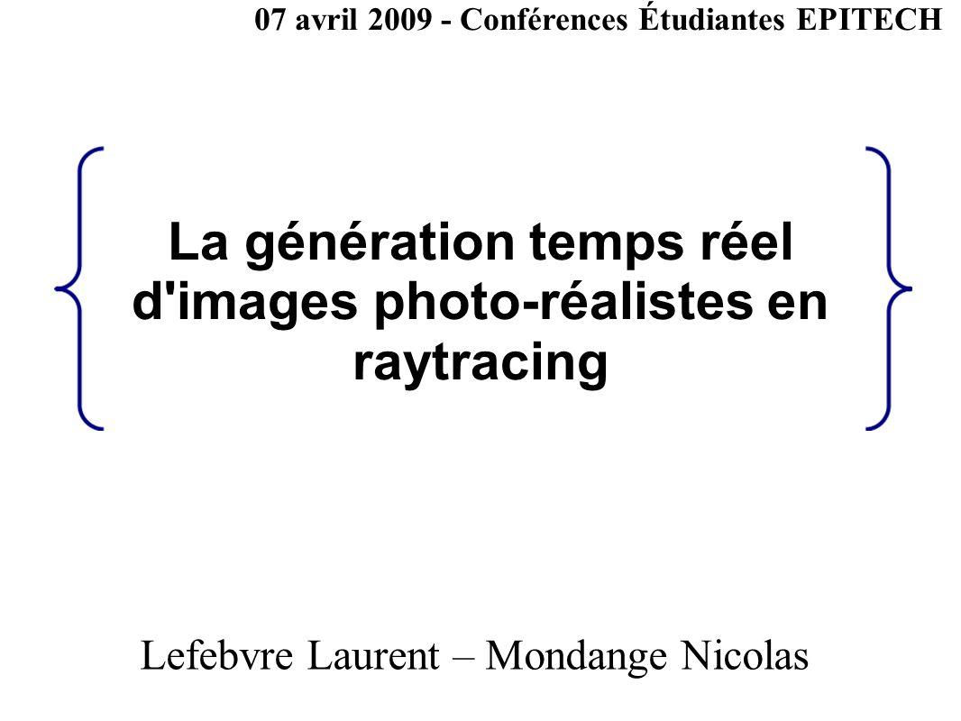 La génération temps réel d images photo-réalistes en raytracing