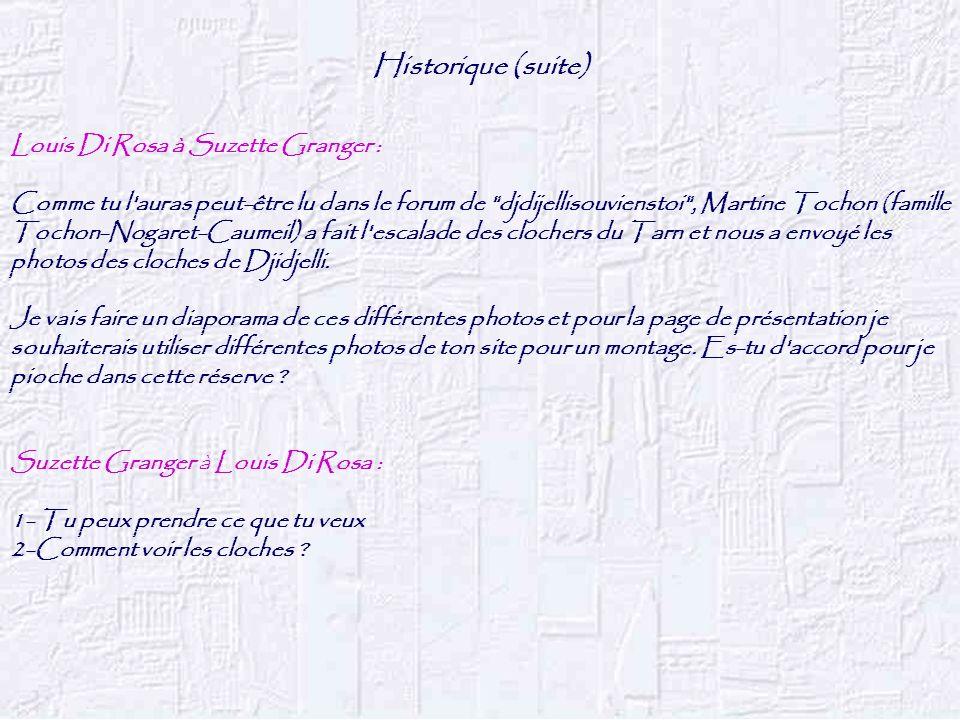 Historique (suite) Louis Di Rosa à Suzette Granger :