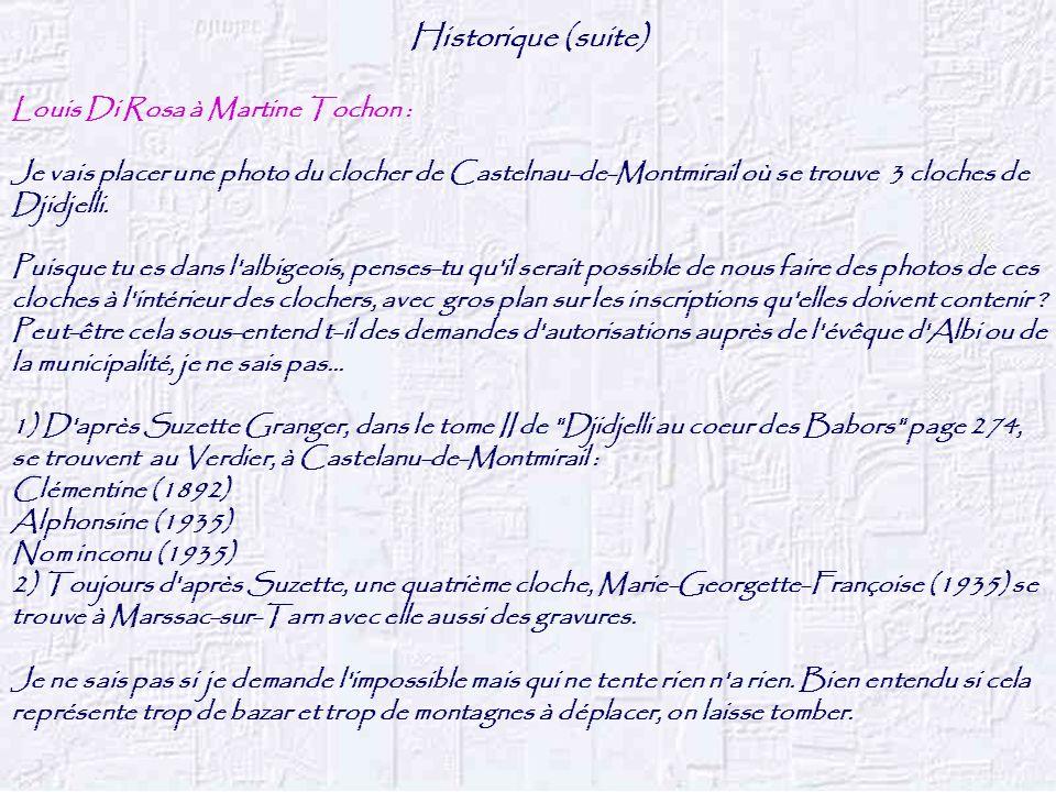 Historique (suite) Louis Di Rosa à Martine Tochon :