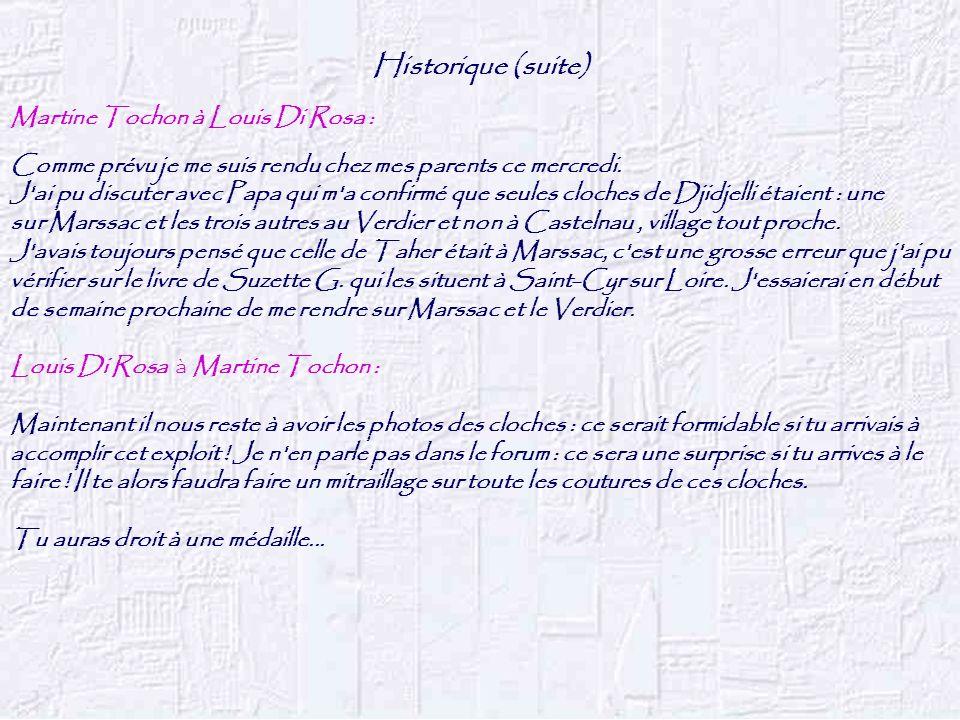 Historique (suite) Martine Tochon à Louis Di Rosa :