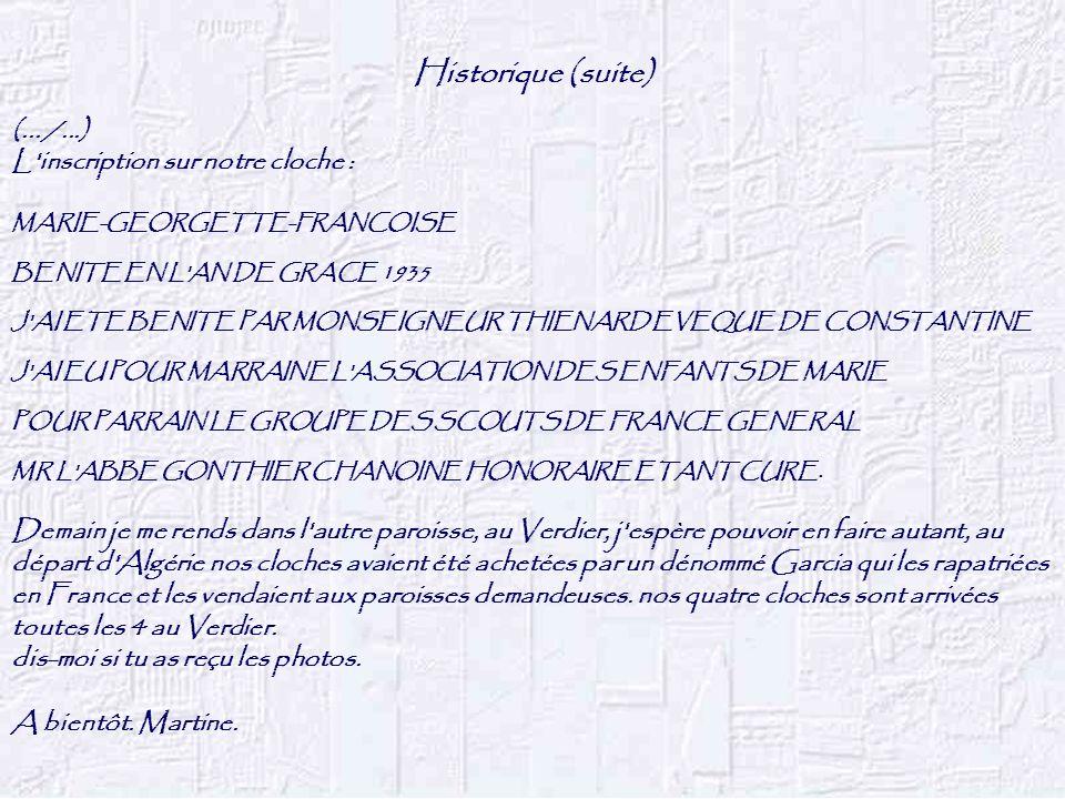Historique (suite) (... /...) L inscription sur notre cloche :