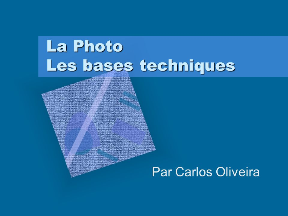 La Photo Les bases techniques