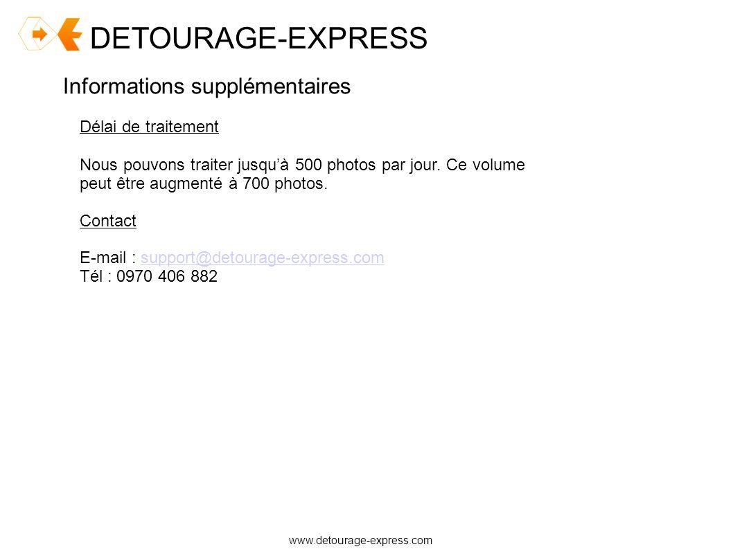 DETOURAGE-EXPRESS Informations supplémentaires Délai de traitement