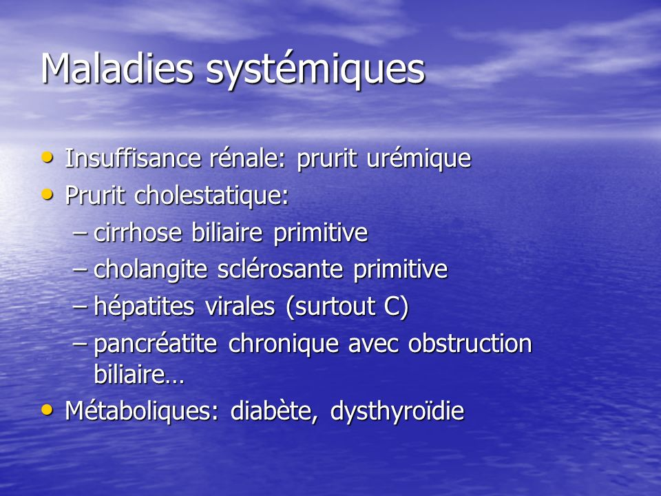Maladies systémiques Insuffisance rénale: prurit urémique