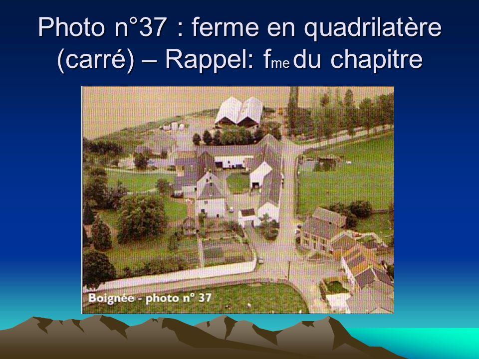 Photo n°37 : ferme en quadrilatère (carré) – Rappel: fme du chapitre