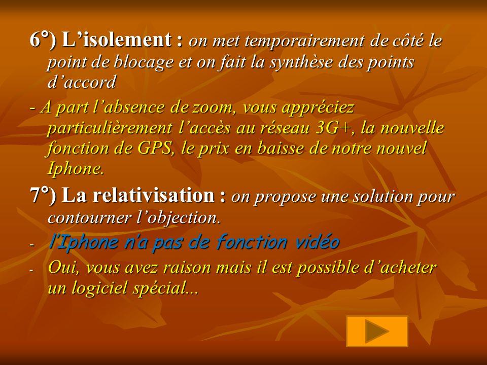 6°) L'isolement : on met temporairement de côté le point de blocage et on fait la synthèse des points d'accord