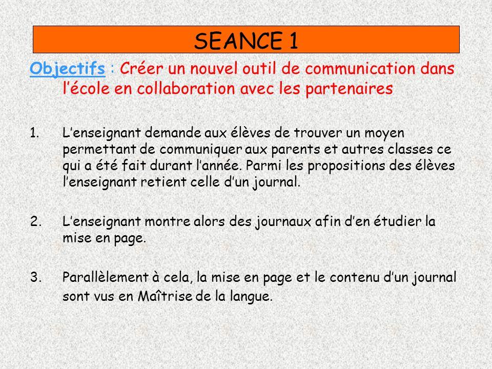 SEANCE 1 Objectifs : Créer un nouvel outil de communication dans l'école en collaboration avec les partenaires.