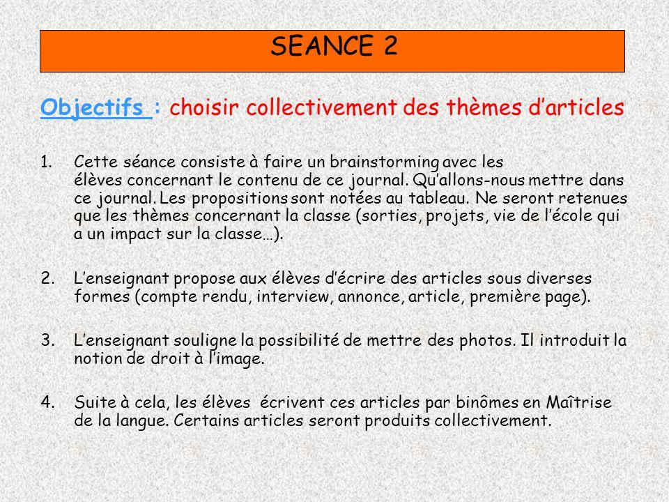 SEANCE 2 Objectifs : choisir collectivement des thèmes d'articles