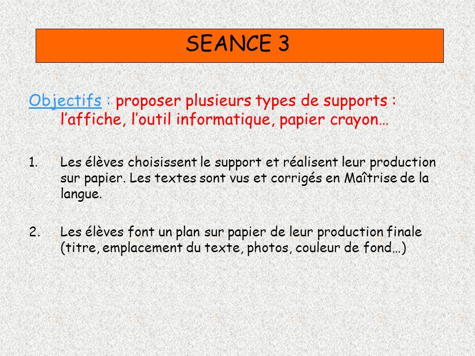 SEANCE 3 Objectifs : proposer plusieurs types de supports : l'affiche, l'outil informatique, papier crayon…