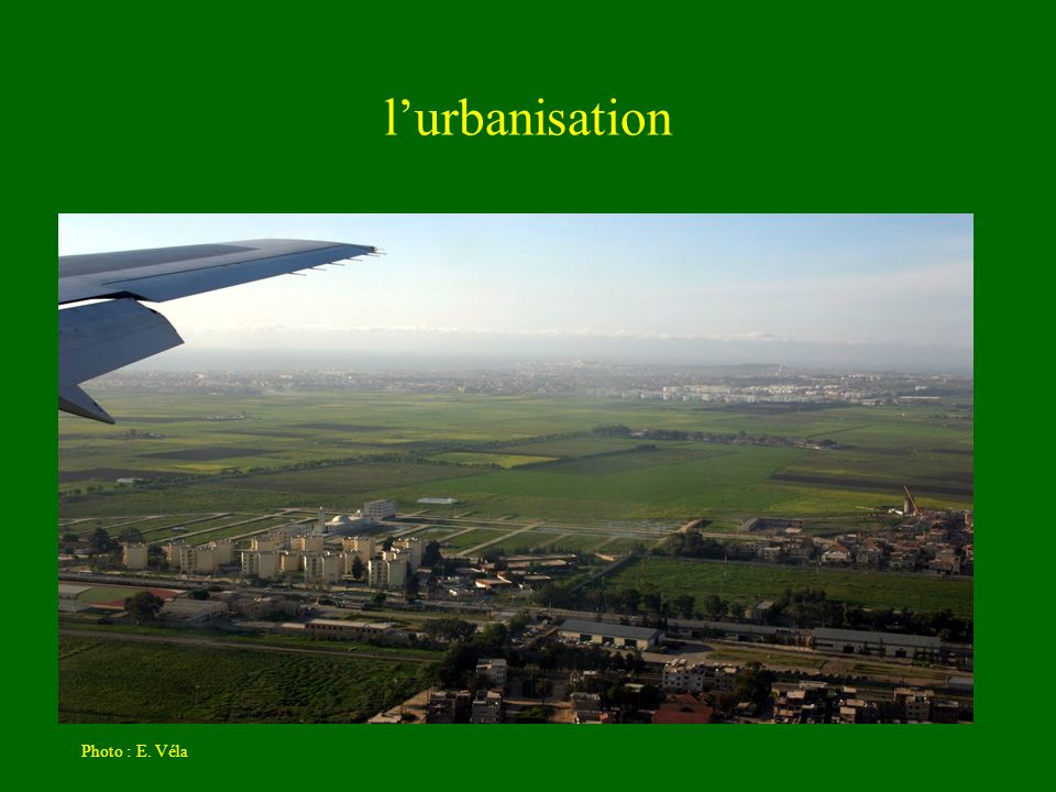 l'urbanisation Photo : E. Véla