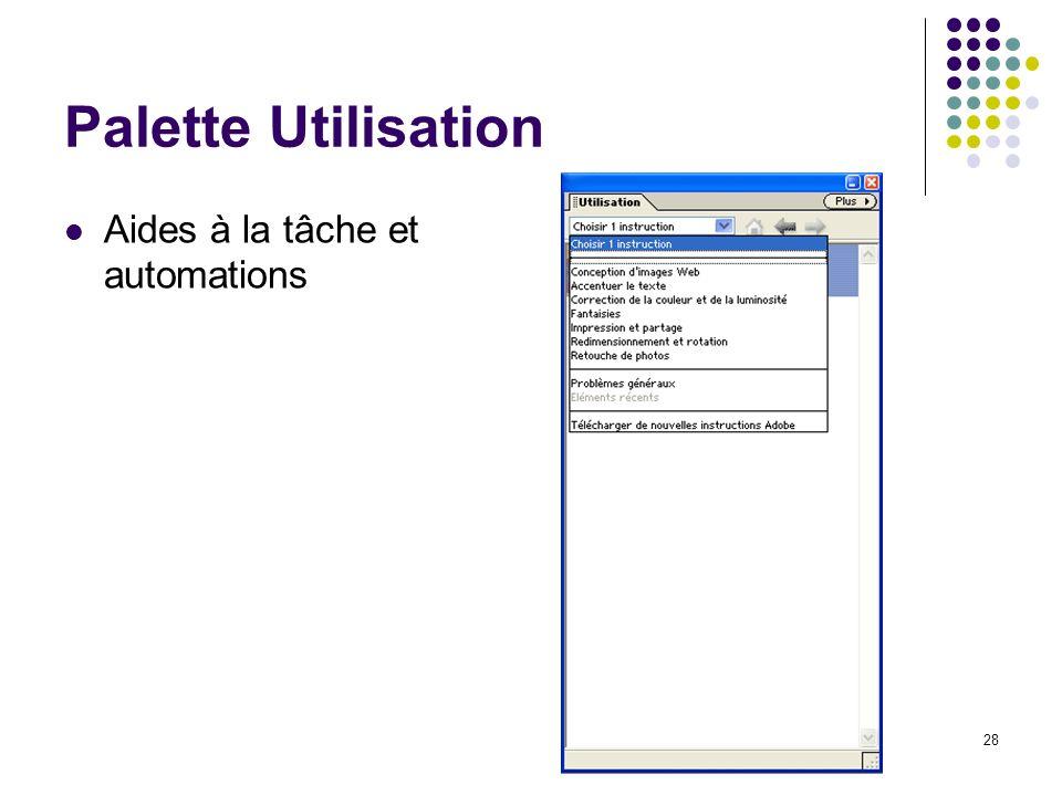 Palette Utilisation Aides à la tâche et automations