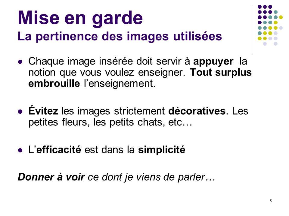 Mise en garde La pertinence des images utilisées