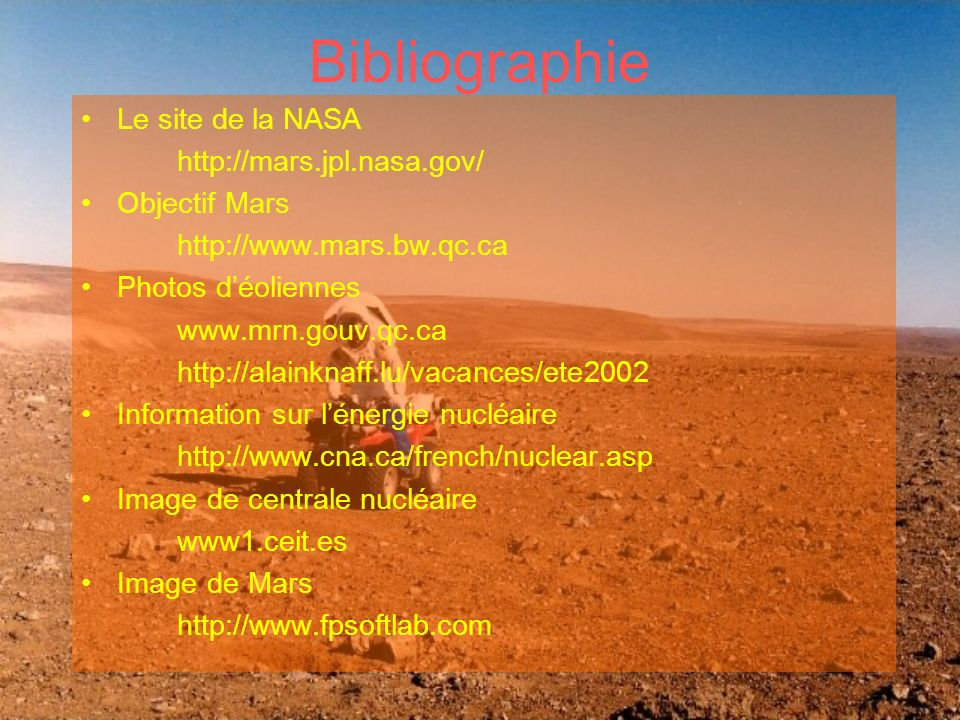 Bibliographie Le site de la NASA http://mars.jpl.nasa.gov/