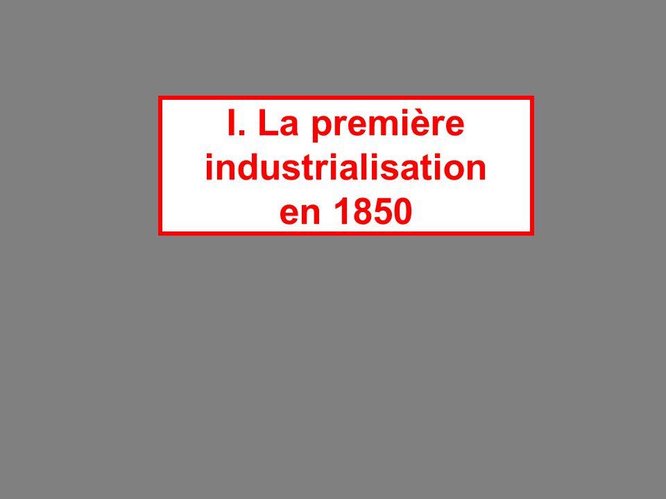 I. La première industrialisation en 1850