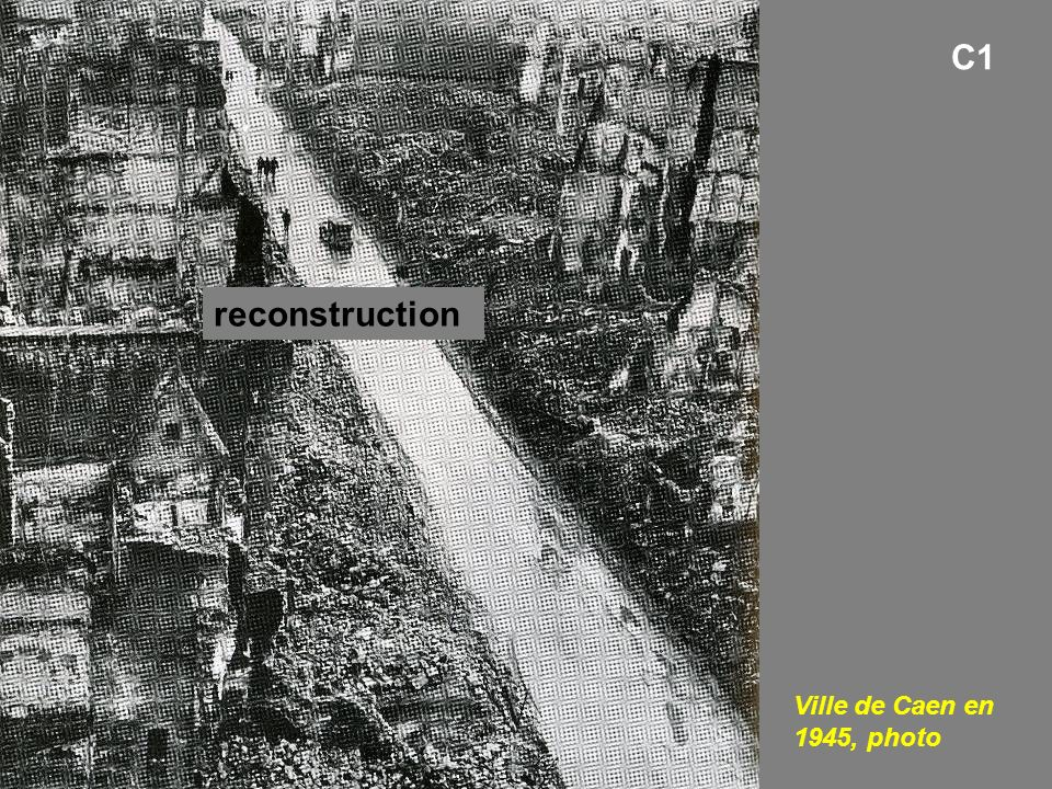 C1 reconstruction Ville de Caen en 1945, photo