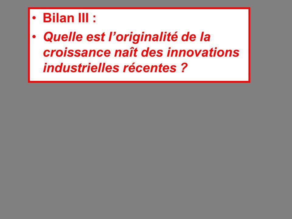 Bilan III : Quelle est l'originalité de la croissance naît des innovations industrielles récentes