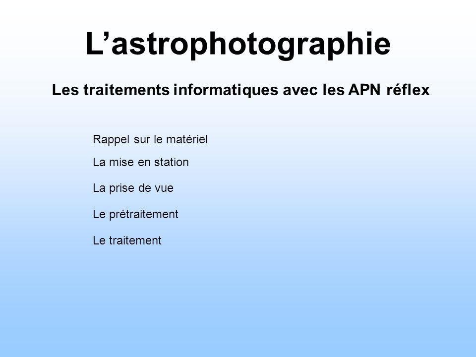 L'astrophotographie Les traitements informatiques avec les APN réflex