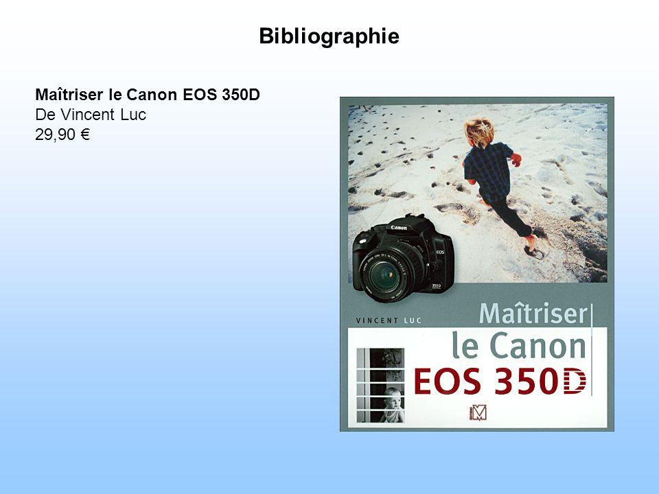 Bibliographie Maîtriser le Canon EOS 350D De Vincent Luc 29,90 €