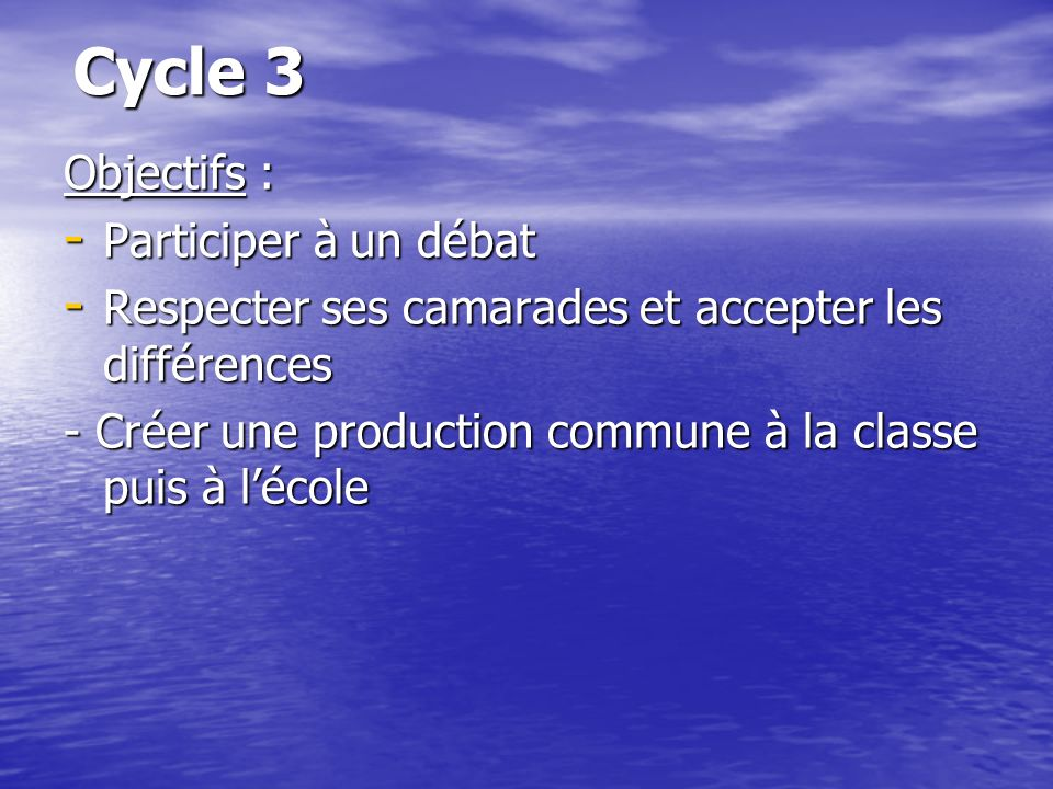Cycle 3 Objectifs : Participer à un débat