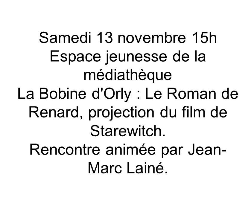 Samedi 13 novembre 15h Espace jeunesse de la médiathèque La Bobine d Orly : Le Roman de Renard, projection du film de Starewitch.