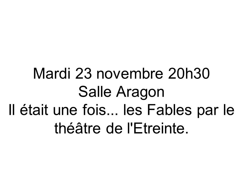 Mardi 23 novembre 20h30 Salle Aragon Il était une fois