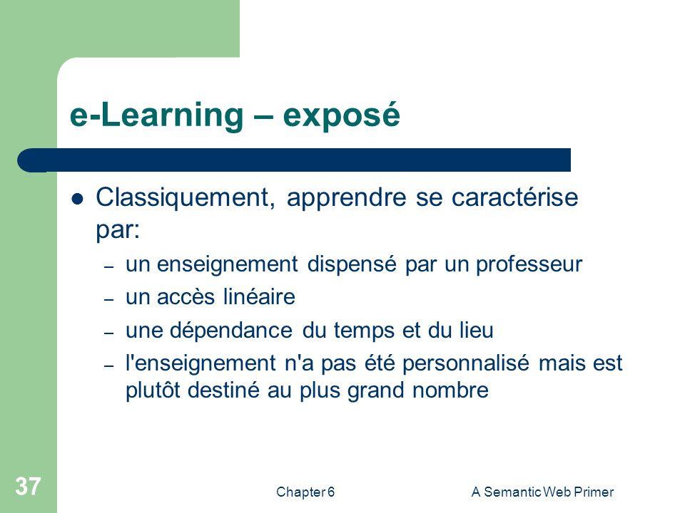 e-Learning – exposé Classiquement, apprendre se caractérise par: