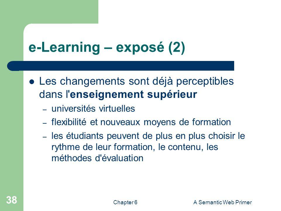 e-Learning – exposé (2) Les changements sont déjà perceptibles dans l enseignement supérieur. universités virtuelles.
