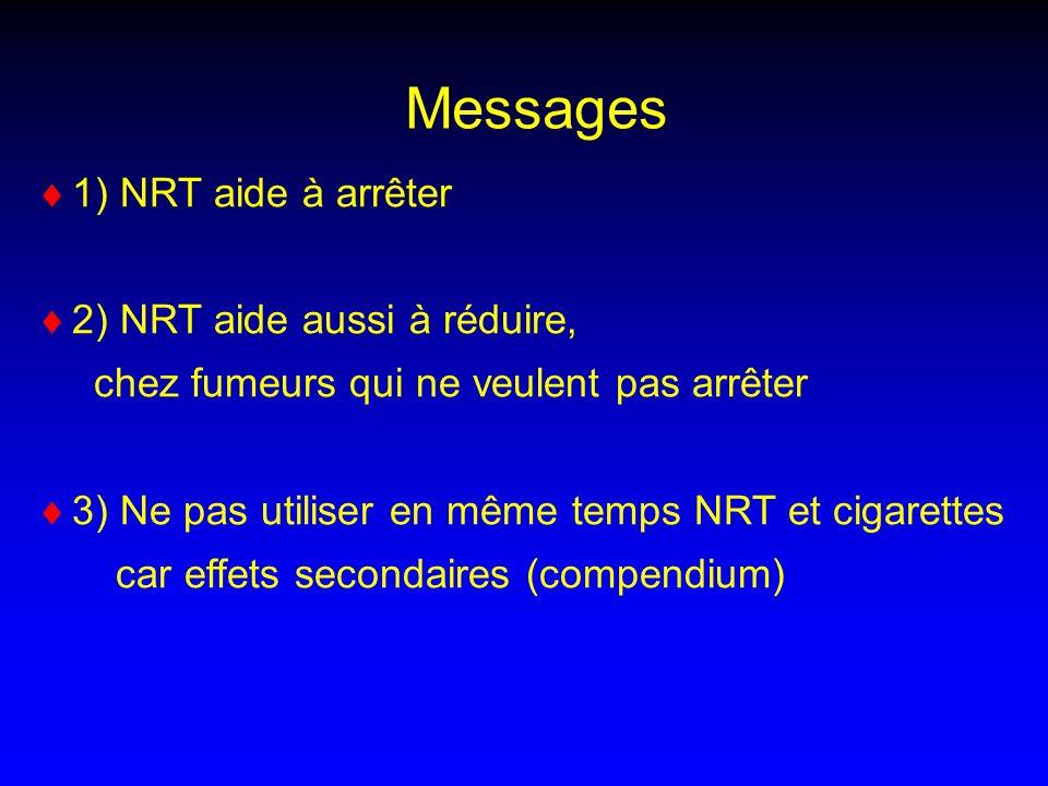 Messages 1) NRT aide à arrêter