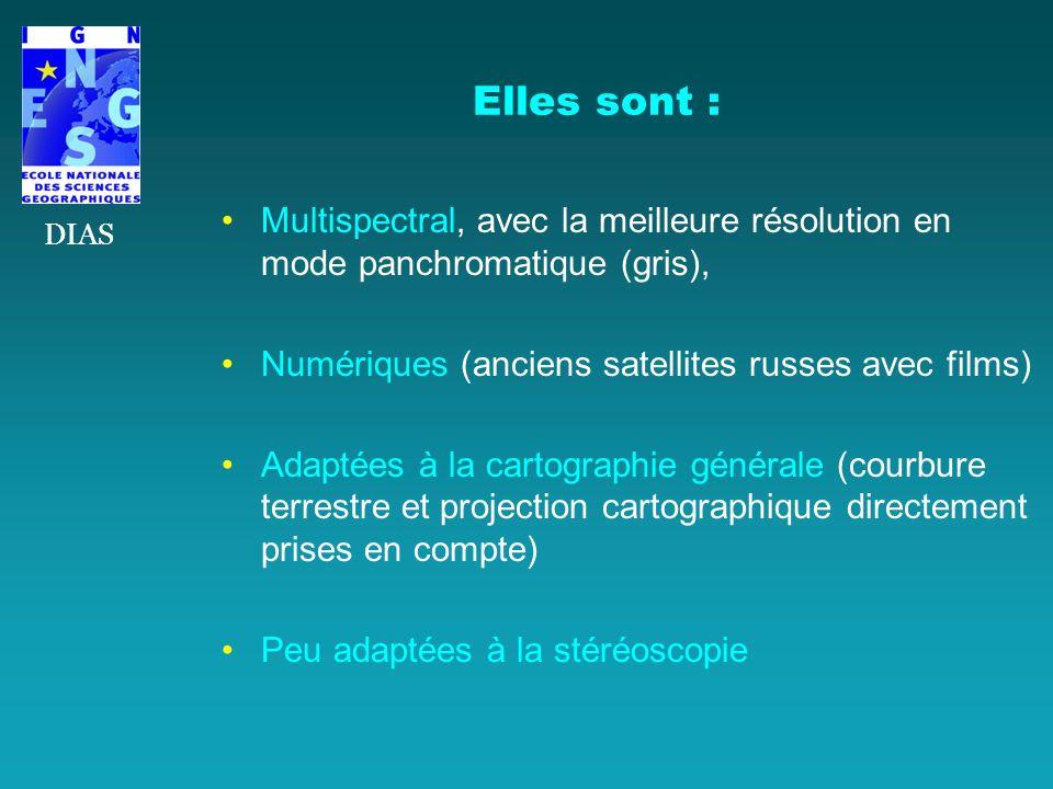 DIAS Elles sont : Multispectral, avec la meilleure résolution en mode panchromatique (gris), Numériques (anciens satellites russes avec films)