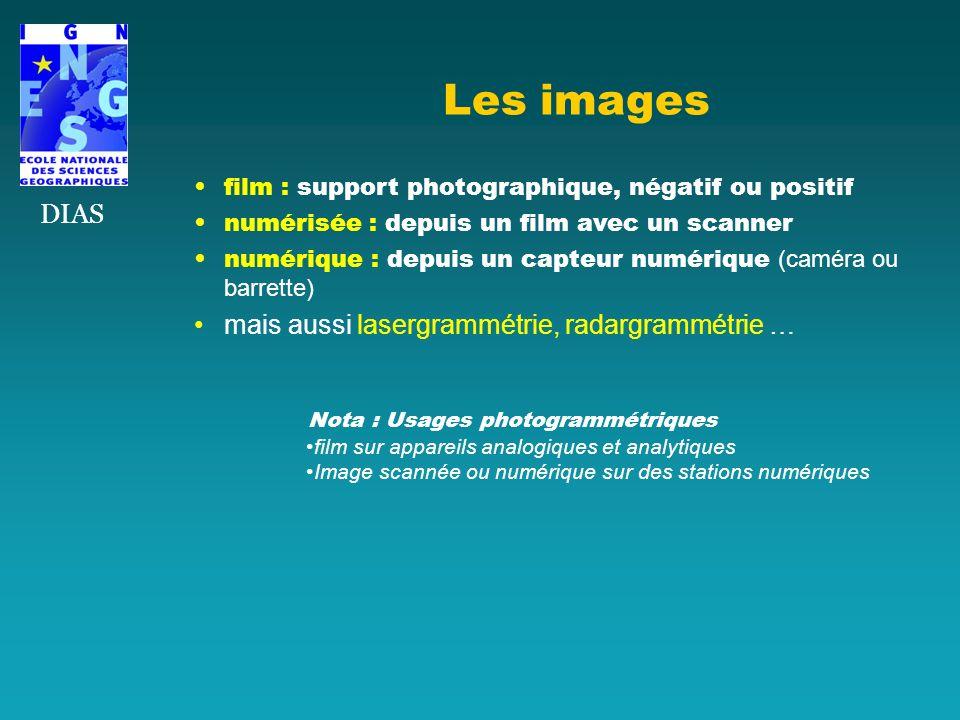 Les images DIAS mais aussi lasergrammétrie, radargrammétrie …