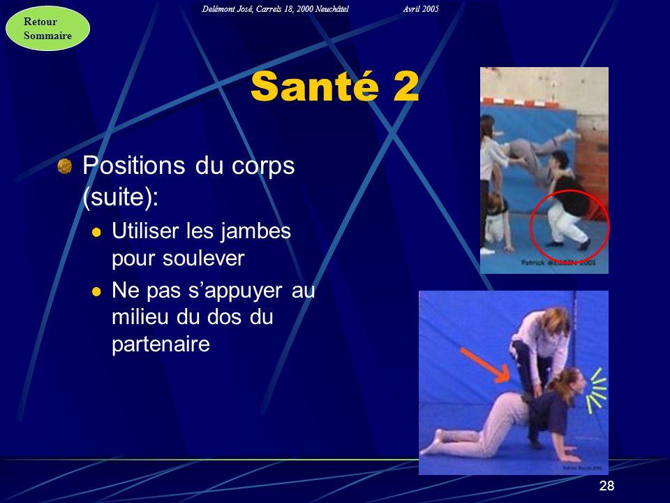Santé 2 Positions du corps (suite): Utiliser les jambes pour soulever