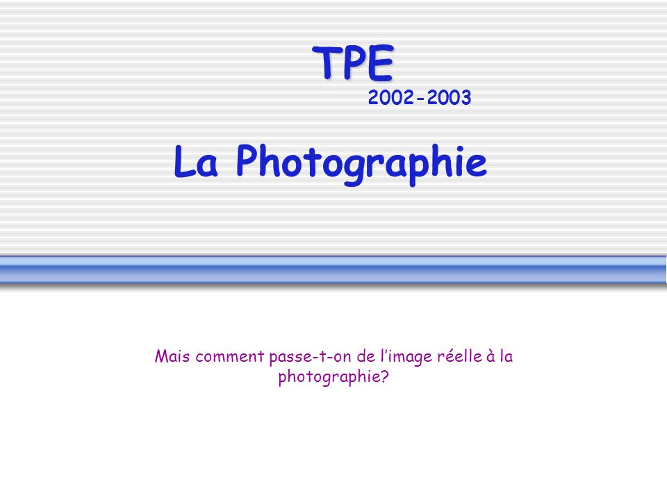 Mais comment passe-t-on de l'image réelle à la photographie