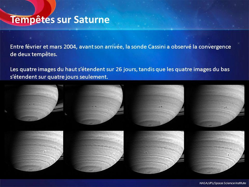 Tempêtes sur Saturne Entre février et mars 2004, avant son arrivée, la sonde Cassini a observé la convergence de deux tempêtes.