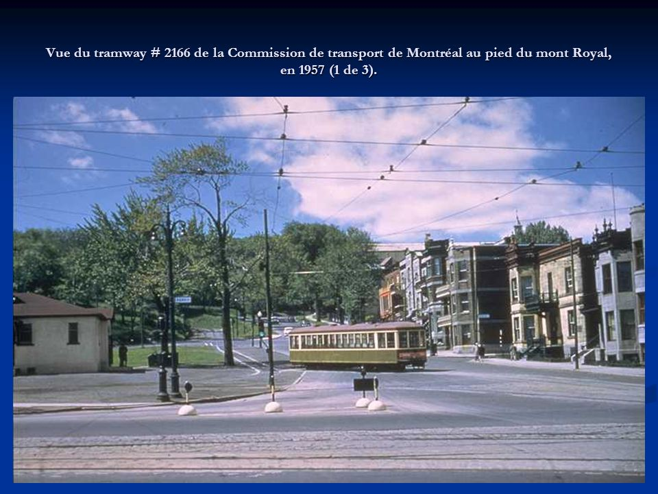 Vue du tramway # 2166 de la Commission de transport de Montréal au pied du mont Royal, en 1957 (1 de 3).