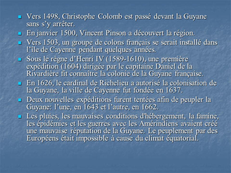 Vers 1498, Christophe Colomb est passé devant la Guyane sans s'y arrêter.