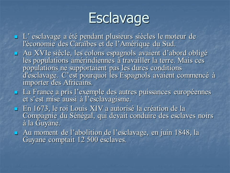 Esclavage L' esclavage a été pendant plusieurs siècles le moteur de l économie des Caraïbes et de l'Amérique du Sud.