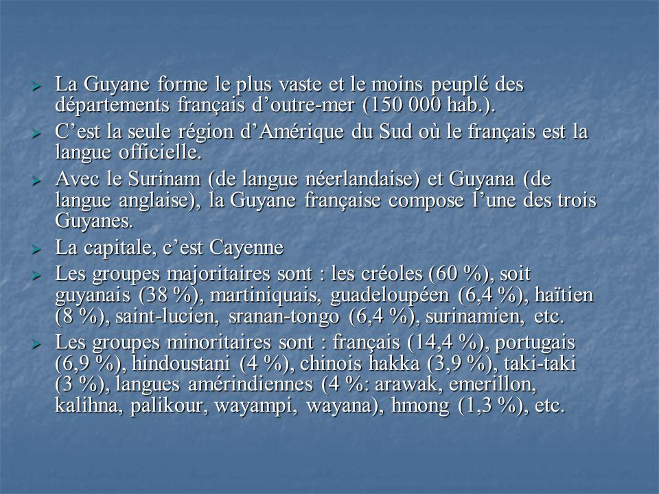 La Guyane forme le plus vaste et le moins peuplé des départements français d'outre-mer (150 000 hab.).