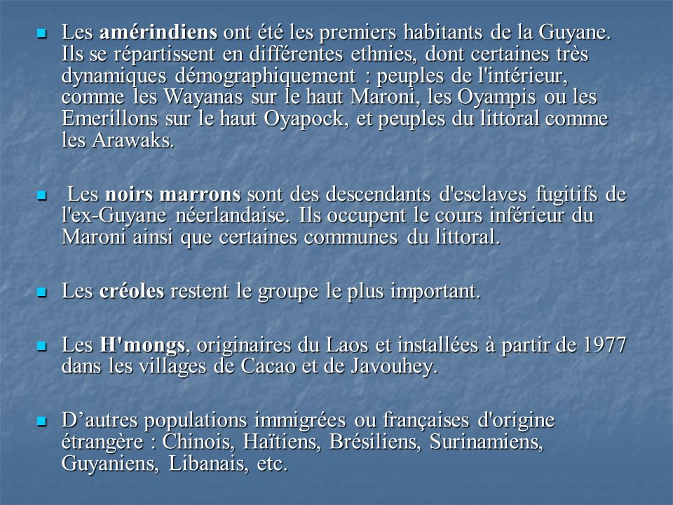 Les amérindiens ont été les premiers habitants de la Guyane