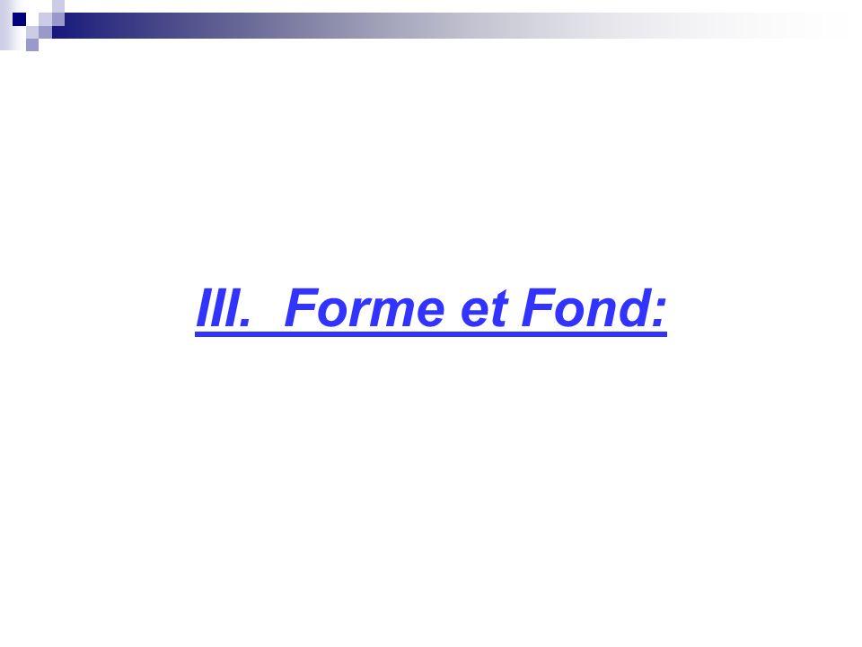 III. Forme et Fond: