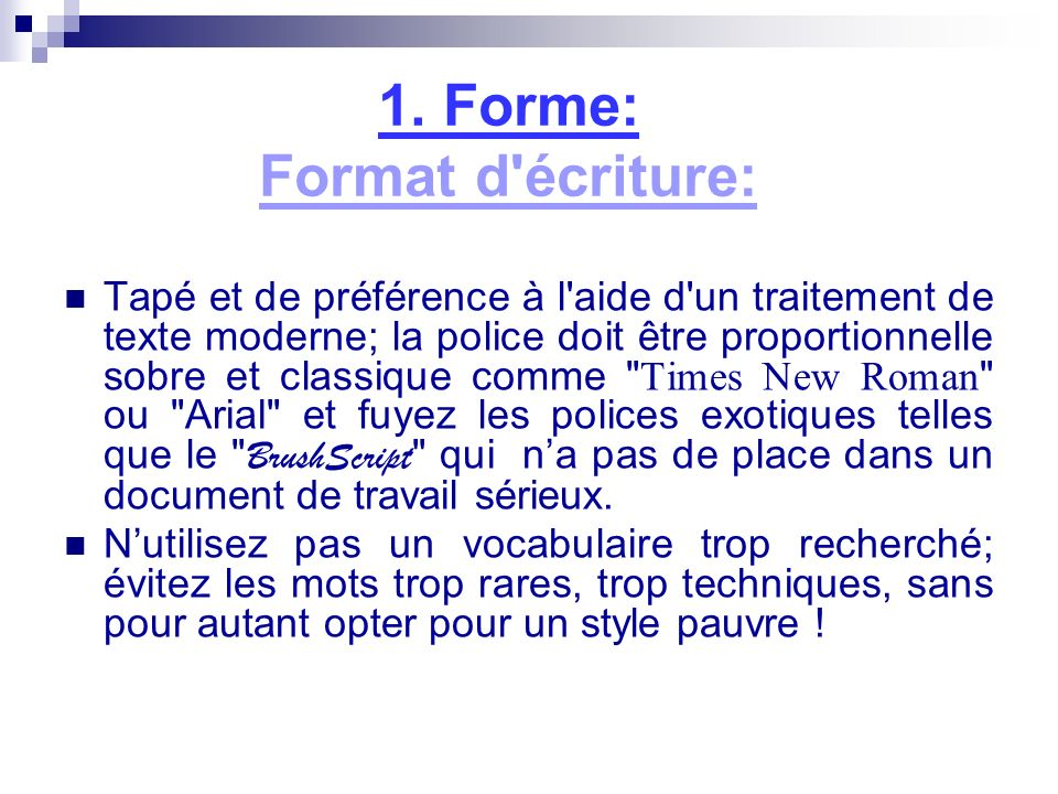 1. Forme: Format d écriture: