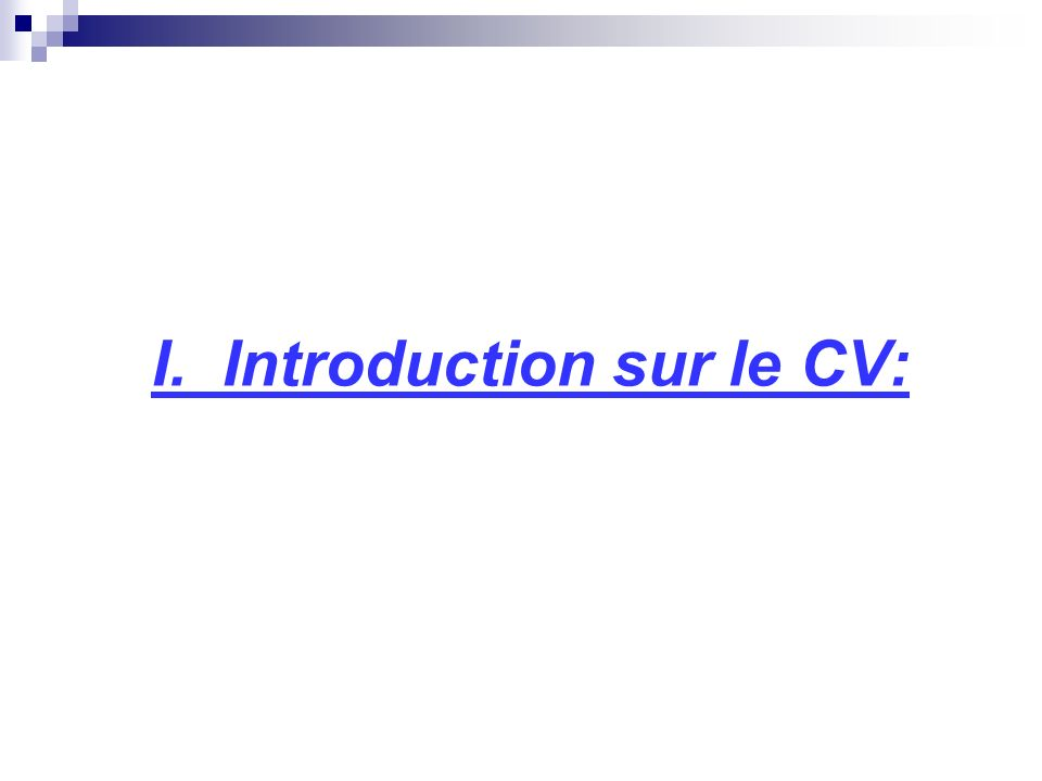 I. Introduction sur le CV: