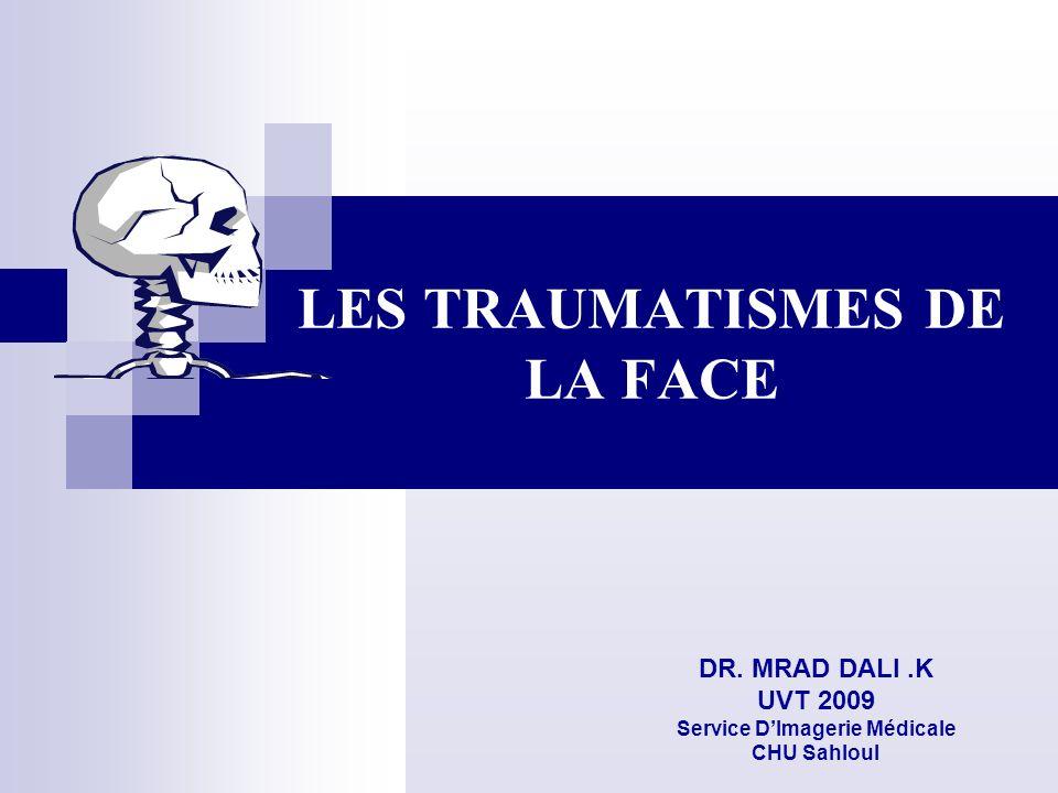 LES TRAUMATISMES DE LA FACE