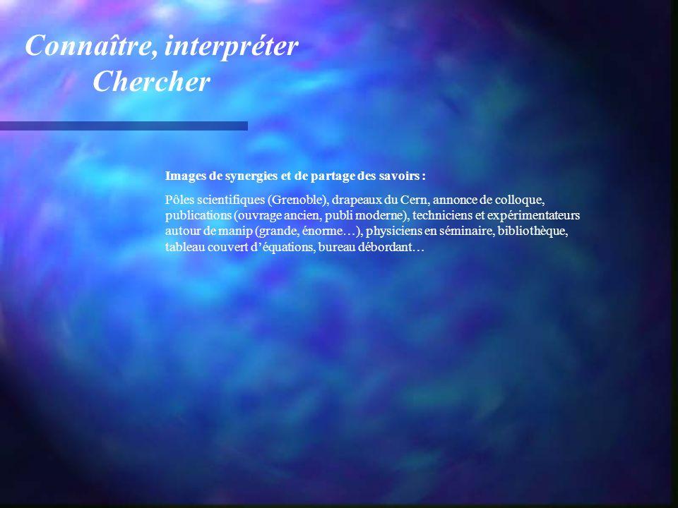 Connaître, interpréter Chercher