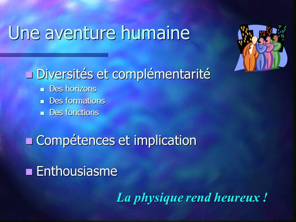 Une aventure humaine Diversités et complémentarité