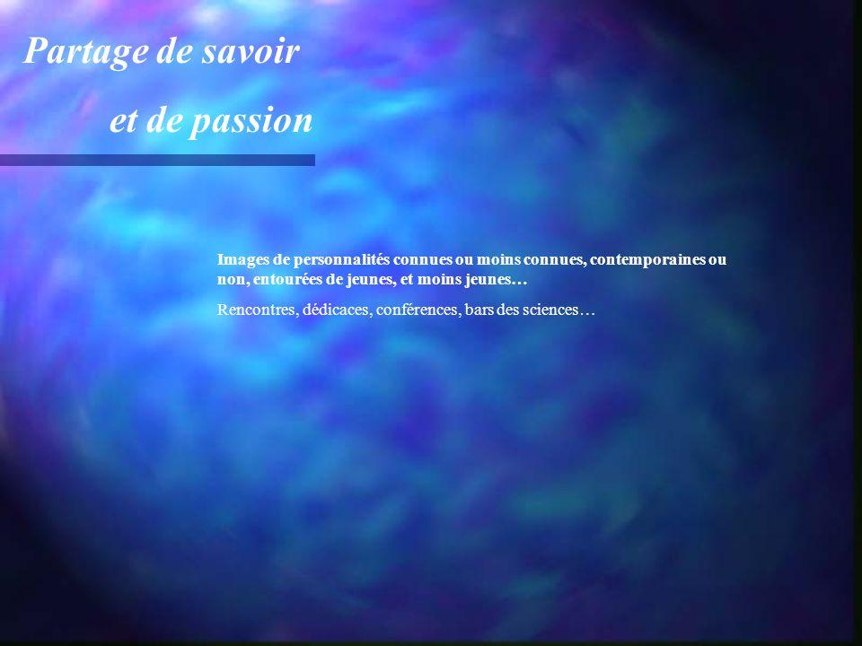Partage de savoir et de passion