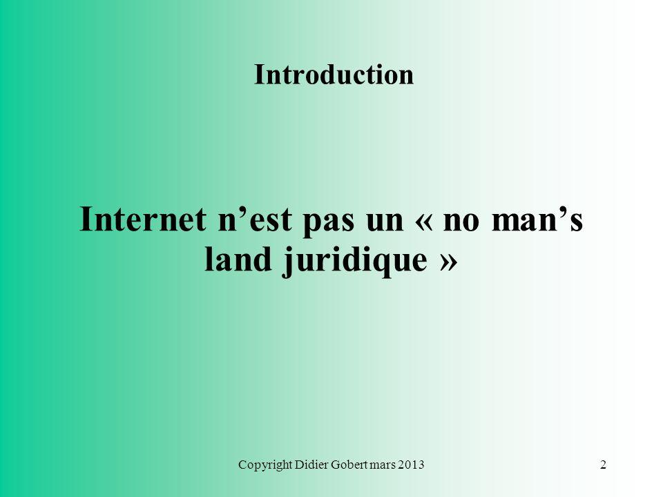 Internet n'est pas un « no man's land juridique »