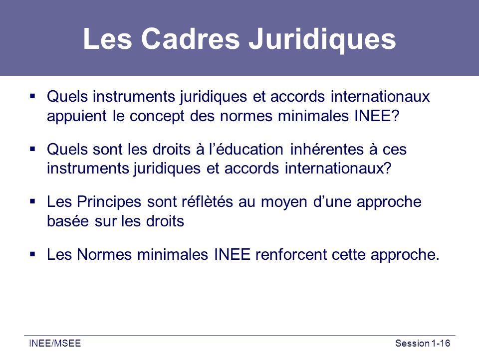 Les Cadres Juridiques Quels instruments juridiques et accords internationaux appuient le concept des normes minimales INEE
