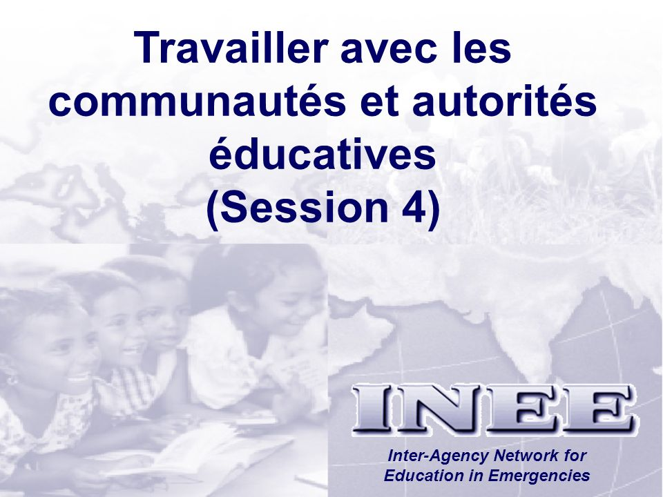 Travailler avec les communautés et autorités éducatives (Session 4)