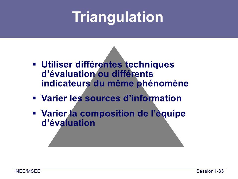 Triangulation Utiliser différentes techniques d'évaluation ou différents indicateurs du même phénomène.